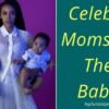 Celebrity Moms and Their Babies